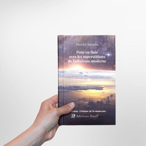 Pour en finir avec les superstitions de l'athéisme moderne - Dawûd Salmân